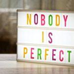 Tschüss Perfektionismus